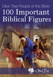 Olive Tree People of the Bible: 100 Important Biblical Figures