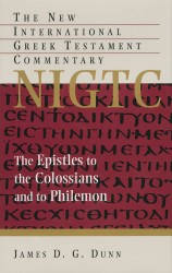 New International Greek Testament Commentary Series: The Epistles to the Colossians and to Philemon