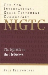 New International Greek Testament Commentary Series: The Epistle to the Hebrews