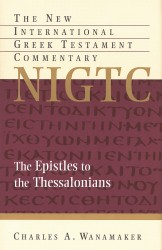 New International Greek Testament Commentary Series: The Epistles to the Thessalonians