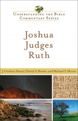 Understanding the Bible Commentary Series - Joshua, Judges, Ruth
