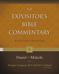 Expositor's Bible Commentary - Revised (Vol. 8: Daniel-Mal…