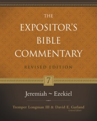 Expositor's Bible Commentary - Revised (Vol. 7: Jeremiah-E…