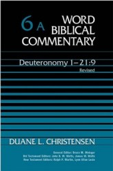 Word Biblical Commentary: Volume 6a: Deuteronomy 1:1–21:9, 2nd ed. (WBC)