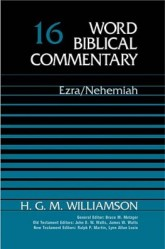 Word Biblical Commentary: Volume 16: Ezra, Nehemiah (WBC)