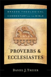 Brazos Theological Commentary: Proverbs and Ecclesiastes