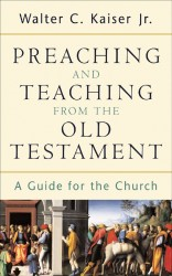 Preaching and Teaching and the Old Testament