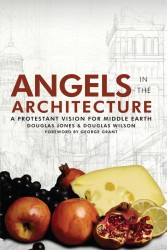 Angels in the Architecture: A Protestant Vision for Middle…