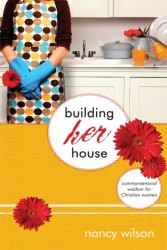 Building Her House: Commonsensical Wisdom for Christian Wo…
