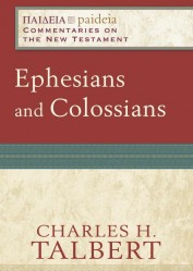 Paideia: Commentaries on the New Testament - Ephesians and Colossians