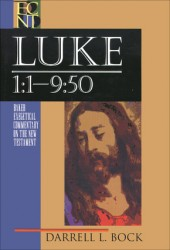 Baker Exegetical Commentary on the New Testament: Luke Vol. 1:  1:1–9:50