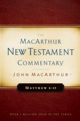 MacArthur New Testament Commentary: Matthew 8-15