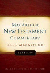 MacArthur New Testament Commentary: Luke 11-17