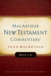 MacArthur New Testament Commentary: Acts 1-12