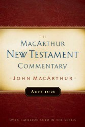 MacArthur New Testament Commentary: Acts 13-28