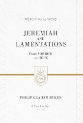 Preaching the Word - Jeremiah and Lamentations