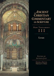 Ancient Christian Commentary on Scripture: Luke (NT Vol 3)