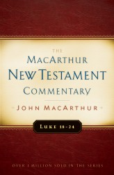 MacArthur New Testament Commentary: Luke 18-24