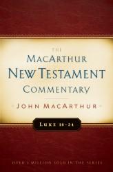 MacArthur New Testament Commentary: Luke 18-24