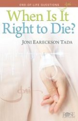When is it Right to Die