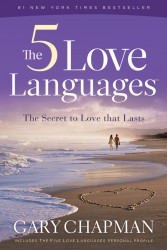 5 Love Languages: The Secret to Love that Lasts