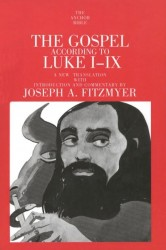 Anchor Yale Bible Commentary: Gospel According to Luke I-IX