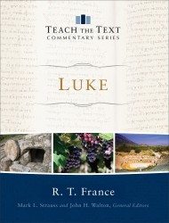 Teach the Text Commentary Series: Luke