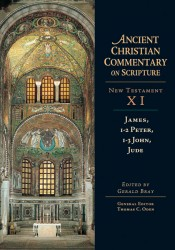 Ancient Christian Commentary on Scripture: James, 1-2 Peter, 1-3 John, Jude (NT Vol 11)