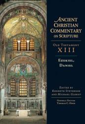 Ancient Christian Commentary on Scripture: Ezekiel, Daniel (OT Vol 13)