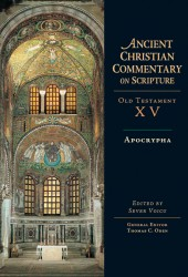 Ancient Christian Commentary on Scripture: Apocrypha (OT Vol 15)