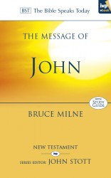 The Message of John (The Bible Speaks Today)