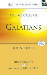 The Message of Galatians (The Bible Speaks Today)