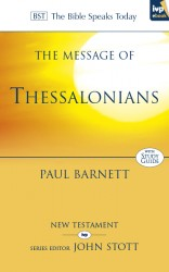 The Message of Thessalonians (The Bible Speaks Today)