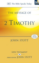 The Message of 2 Timothy (The Bible Speaks Today)