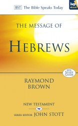 The Message of Hebrews (The Bible Speaks Today)