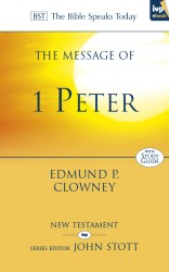 The Message of 1 Peter (The Bible Speaks Today)