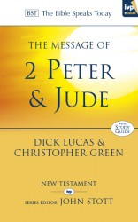 The Message of 2 Peter & Jude (The Bible Speaks Today)