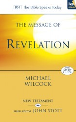The Message of Revelation (The Bible Speaks Today)