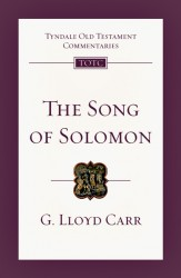 Tyndale Old Testament Commentaries: The Song of Solomon Vol 19