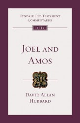 Tyndale Old Testament Commentaries: Joel and Amos Vol 25