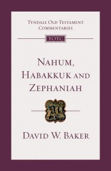 Tyndale Old Testament Commentaries: Nahum, Habakkuk, Zephaniah Vol 27