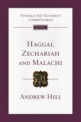 Tyndale Old Testament Commentaries: Haggai, Zechariah, Malachi Vol 28
