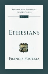 Tyndale New Testament Commentaries: Ephesians Vol 10