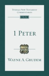Tyndale New Testament Commentaries: 1 Peter Vol 17