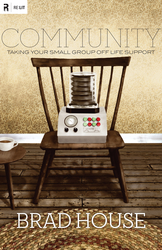 Community (Foreword by Mark Driscoll): Taking Your Small Group off Life Support