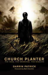 Church Planter (Foreword by Mark Driscoll): The Man, the Message, the Mission