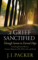 A Grief Sanctified (Including Richard Baxter