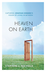 Heaven on Earth: Capturing Jonathan Edwards