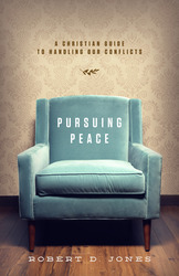 Pursuing Peace: A Christian Guide to Handling Our Conflicts