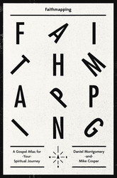Faithmapping: A Gospel Atlas for Your Spiritual Journey